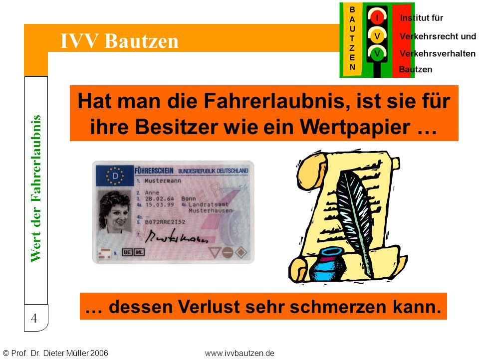 © Prof.Dr. Dieter Müller 2006www.ivvbautzen.de IVV Bautzen 25 Wie entschied der EuGH.