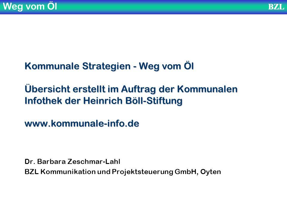 Weg vom ÖlBZL Kommunale Strategien - Weg vom Öl Übersicht erstellt im Auftrag der Kommunalen Infothek der Heinrich Böll-Stiftung www.kommunale-info.de