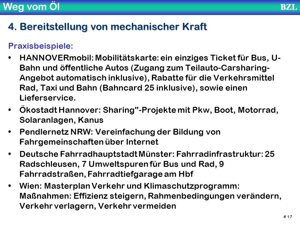 Weg vom ÖlBZL # 17 4. Bereitstellung von mechanischer Kraft Praxisbeispiele: HANNOVERmobil: Mobilitätskarte: ein einziges Ticket für Bus, U- Bahn und
