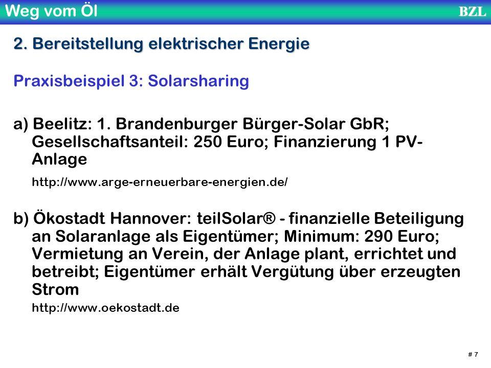 Weg vom ÖlBZL # 7 2. Bereitstellung elektrischer Energie Praxisbeispiel 3: Solarsharing a) Beelitz: 1. Brandenburger Bürger-Solar GbR; Gesellschaftsan