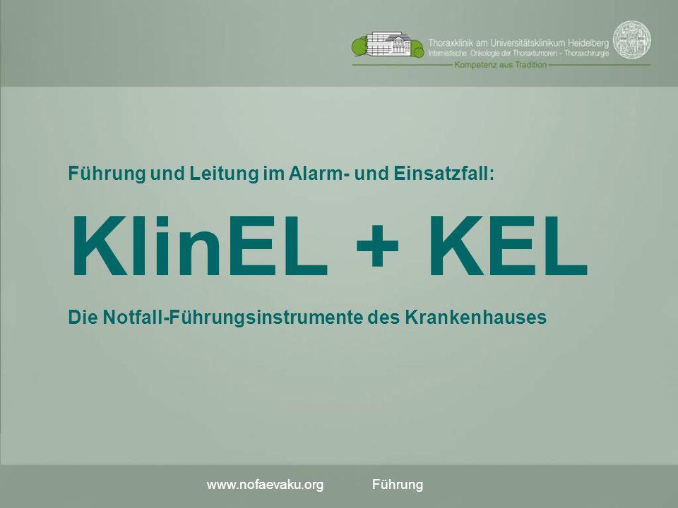 www.nofaevaku.orgFührung KlinEL + KEL Die Notfall-Führungsinstrumente des Krankenhauses Führung und Leitung im Alarm- und Einsatzfall: