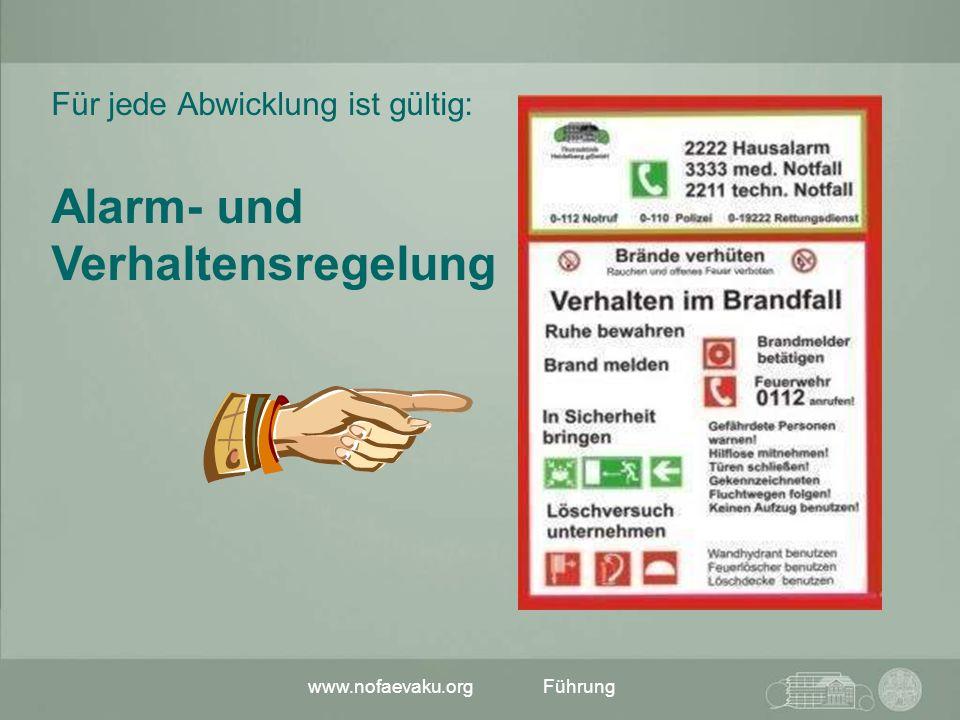 www.nofaevaku.orgFührung Für jede Abwicklung ist gültig: Alarm- und Verhaltensregelung
