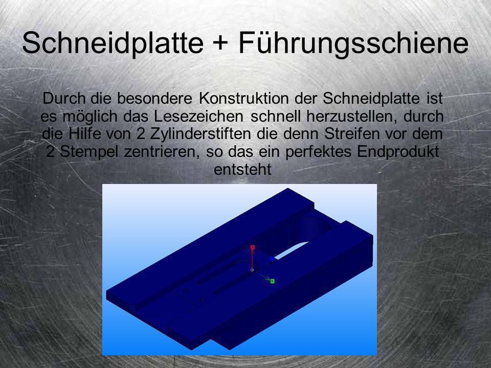 Schneidplatte + Führungsschiene Durch die besondere Konstruktion der Schneidplatte ist es möglich das Lesezeichen schnell herzustellen, durch die Hilf
