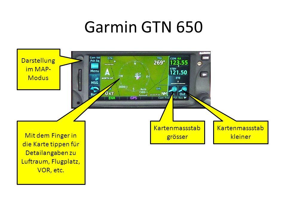 Garmin GTN 650 Darstellung im MAP- Modus Kartenmassstab grösser Mit dem Finger in die Karte tippen für Detailangaben zu Luftraum, Flugplatz, VOR, etc.