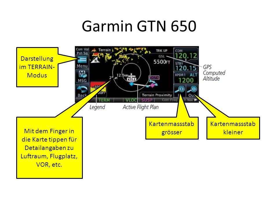 Garmin GTN 650 Darstellung im TERRAIN- Modus Kartenmassstab grösser Mit dem Finger in die Karte tippen für Detailangaben zu Luftraum, Flugplatz, VOR, etc.