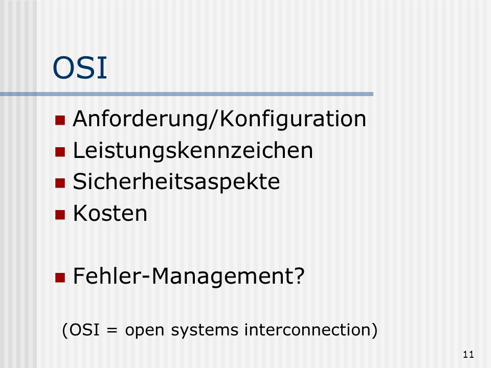 10 Modelle osi = open systems interconnection Null-Fehler Management (Grothus) Informations-Management (Küng) FEMA (Thielen) Fehlermanagement ISCA (Li