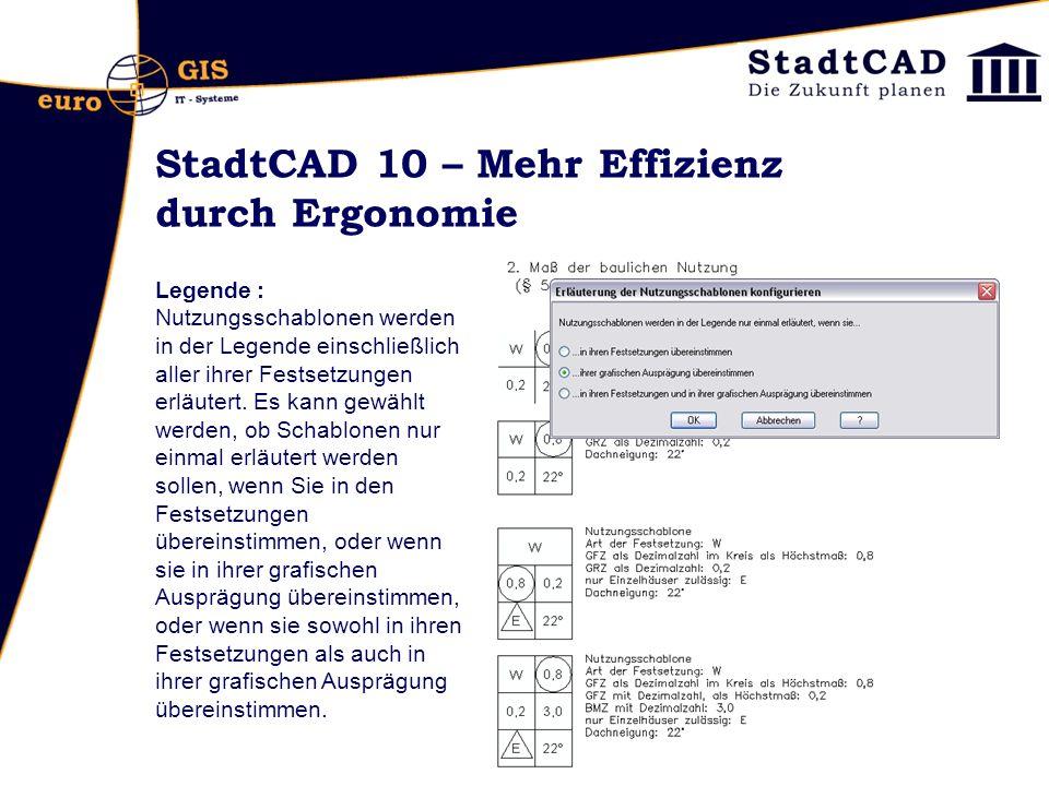StadtCAD 10 – Mehr Effizienz durch Ergonomie Legende : Nutzungsschablonen werden in der Legende einschließlich aller ihrer Festsetzungen erläutert.