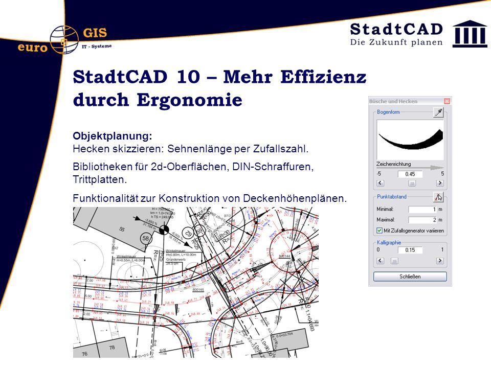 StadtCAD 10 – Mehr Effizienz durch Ergonomie Objektplanung: Hecken skizzieren: Sehnenlänge per Zufallszahl. Bibliotheken für 2d-Oberflächen, DIN-Schra