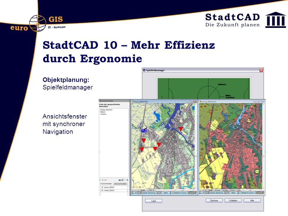 StadtCAD 10 – Mehr Effizienz durch Ergonomie Objektplanung: Spielfeldmanager Ansichtsfenster mit synchroner Navigation