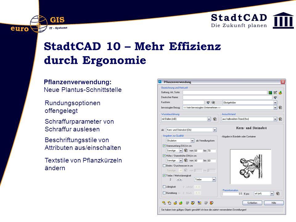 StadtCAD 10 – Mehr Effizienz durch Ergonomie Pflanzenverwendung: Neue Plantus-Schnittstelle Rundungsoptionen offengelegt Schraffurparameter von Schraf