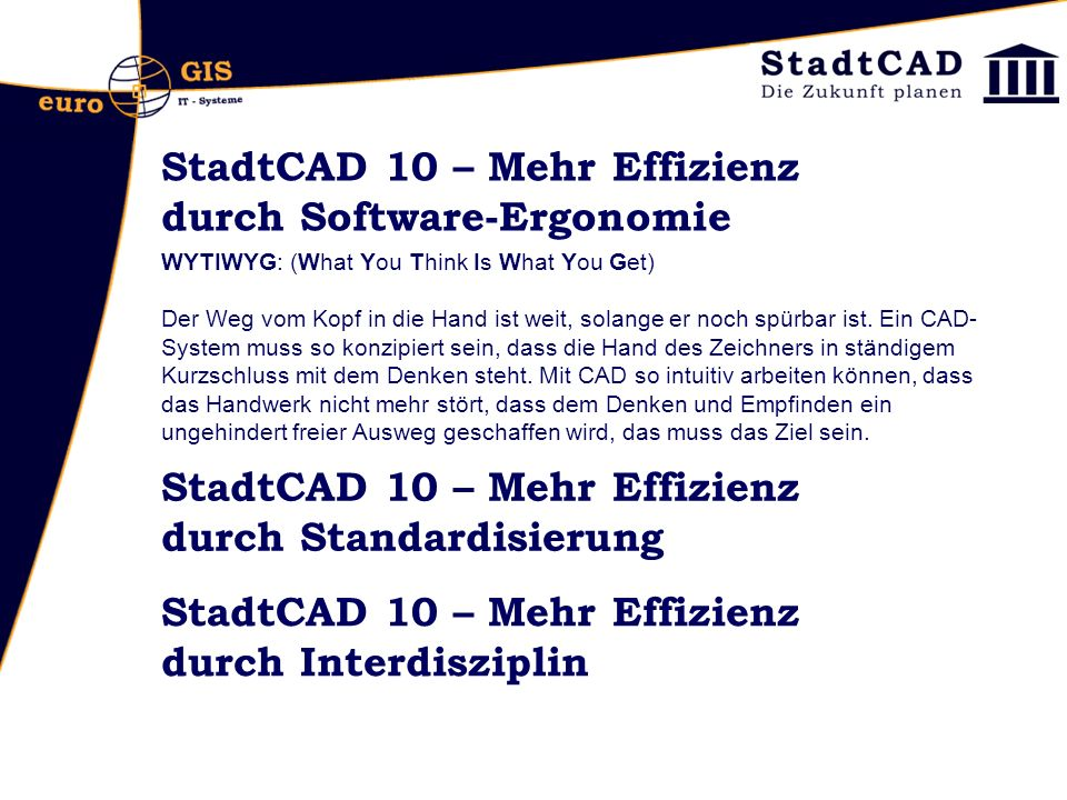 StadtCAD 10 – Mehr Effizienz durch Standardisierung Layerthemenmanager: Neuer Layerthemenmanager von erschöpfender Funktionalität