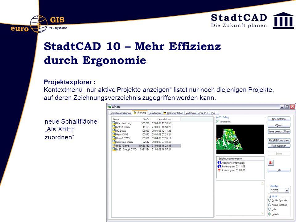 StadtCAD 10 – Mehr Effizienz durch Ergonomie Projektexplorer : Kontextmenü nur aktive Projekte anzeigen listet nur noch diejenigen Projekte, auf deren