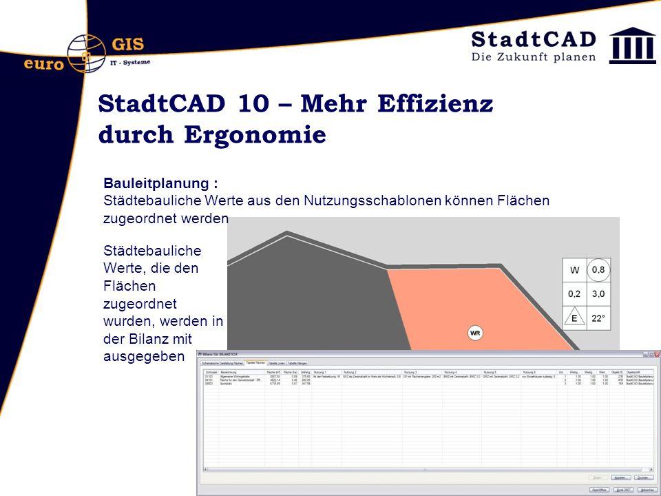 StadtCAD 10 – Mehr Effizienz durch Ergonomie Bauleitplanung : Städtebauliche Werte aus den Nutzungsschablonen können Flächen zugeordnet werden Städtebauliche Werte, die den Flächen zugeordnet wurden, werden in der Bilanz mit ausgegeben