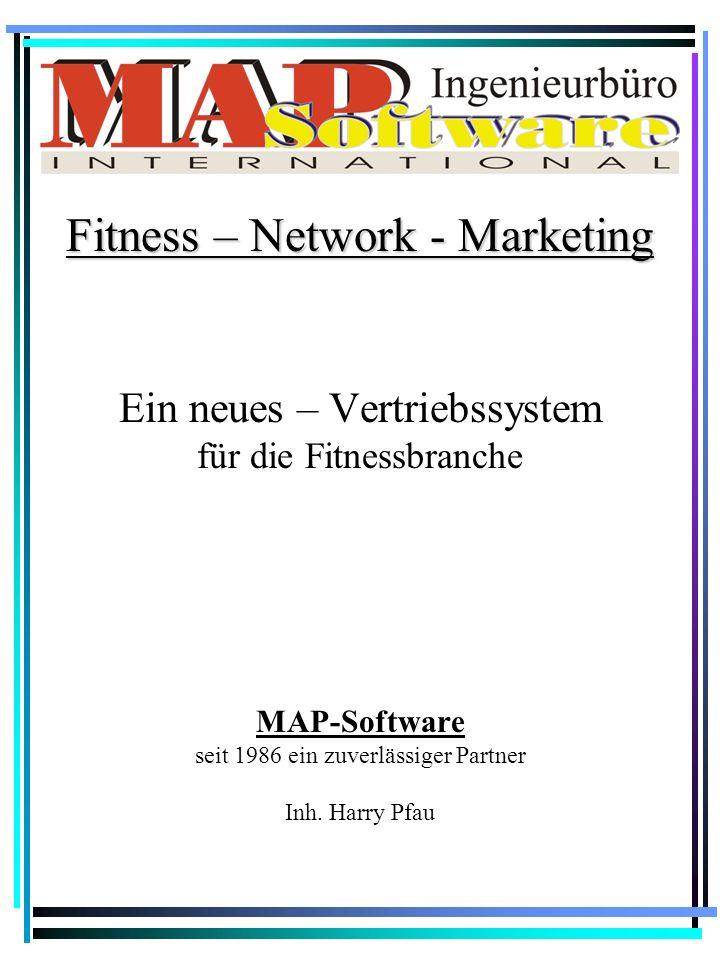 Ein neues – Vertriebssystem für die Fitnessbranche MAP-Software seit 1986 ein zuverlässiger Partner Inh.