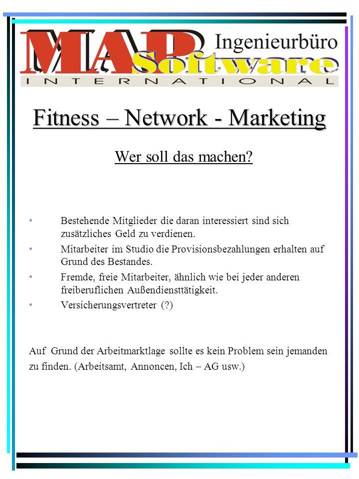 Beispiele: In der Fitnessanlage wo dieses System ausgedacht wurde, wurden in den ersten 9 Monaten über 280 neue, zusätzliche Mitglieder geworben. Bish