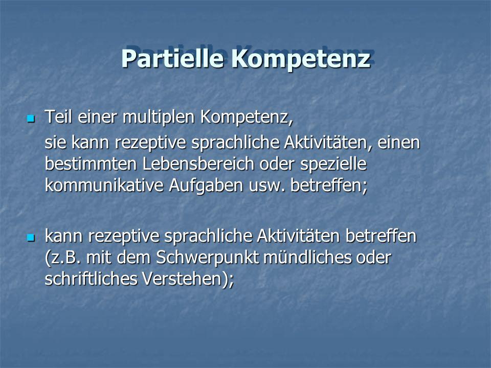 Partielle Kompetenz Teil einer multiplen Kompetenz, Teil einer multiplen Kompetenz, sie kann rezeptive sprachliche Aktivitäten, einen bestimmten Leben