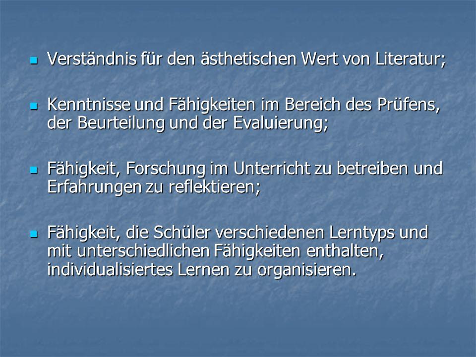 Verständnis für den ästhetischen Wert von Literatur; Verständnis für den ästhetischen Wert von Literatur; Kenntnisse und Fähigkeiten im Bereich des Pr