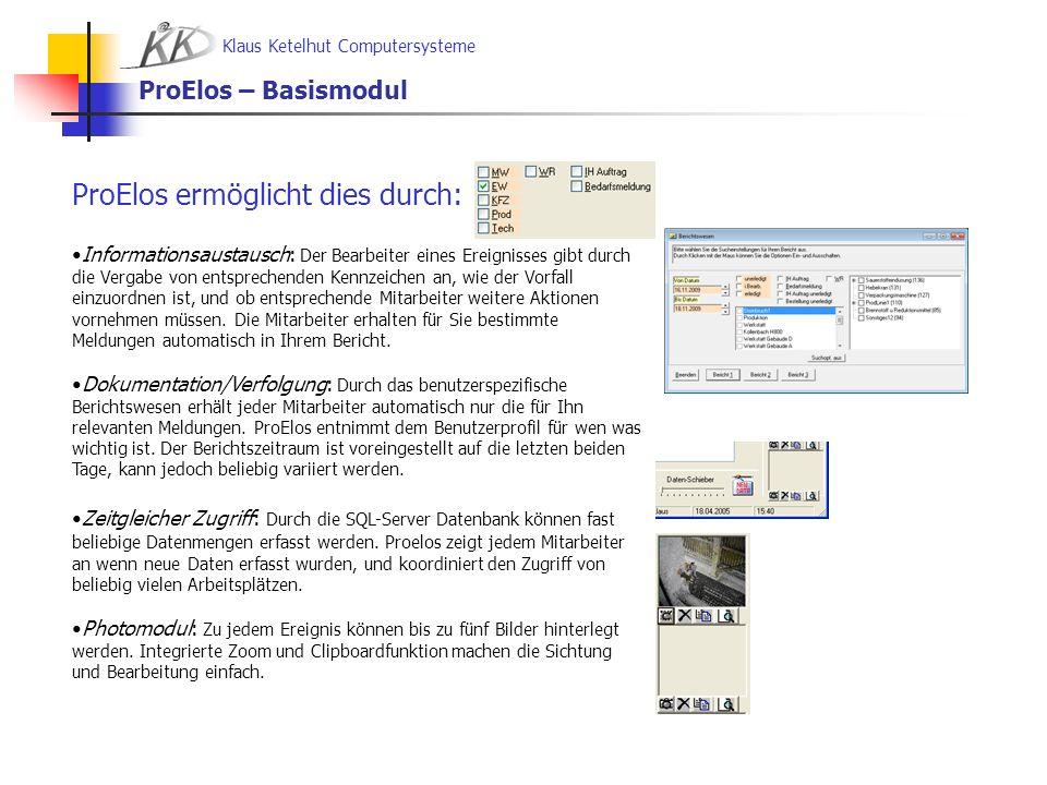 Klaus Ketelhut Computersysteme ProElos – Details Die Eingabebereiche Mängelbearbeitung, Auftragserstellung und Bestellung dienen der Rückmeldung durch die zuständigen Abteilungen an den Bearbeiter, der das Ereignis erfasst hat.