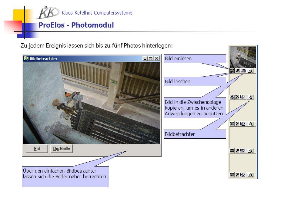 Klaus Ketelhut Computersysteme ProElos - Photomodul Zu jedem Ereignis lassen sich bis zu fünf Photos hinterlegen: Bildbetrachter Bild in die Zwischena