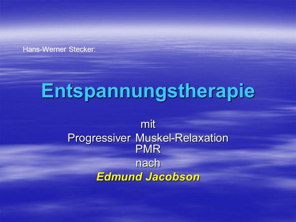 Entspannungstherapie Hans-Werner Stecker: mit Progressiver Muskel-Relaxation PMR nach Edmund Jacobson