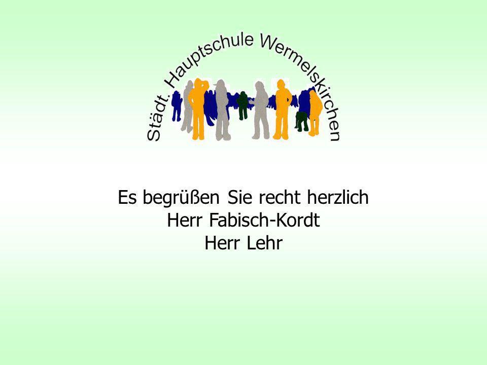 Es begrüßen Sie recht herzlich Herr Fabisch-Kordt Herr Lehr