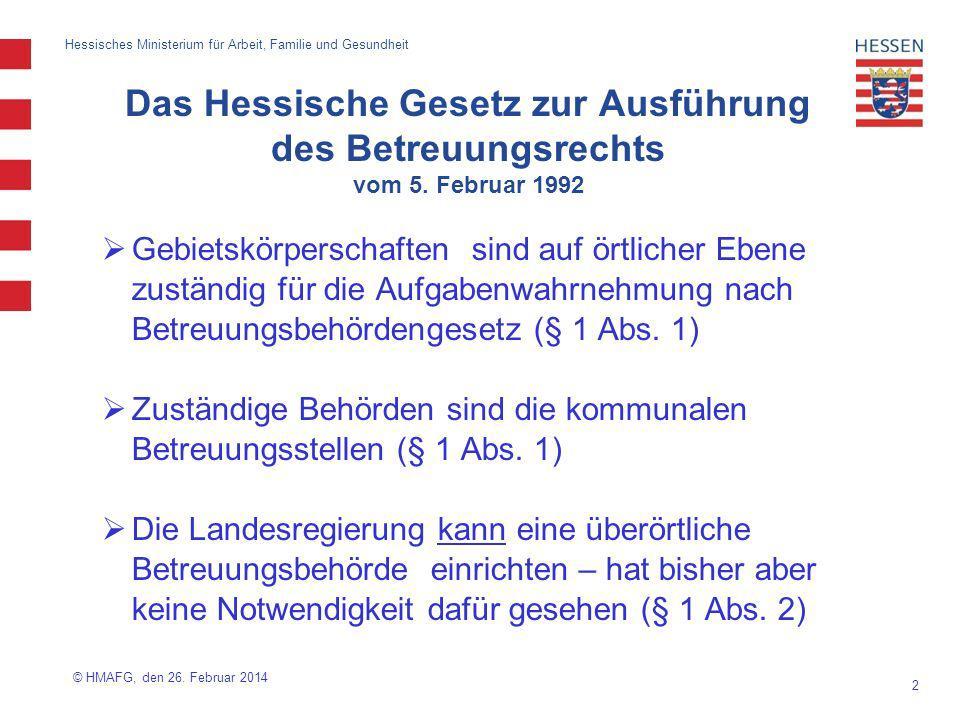 3 Hessisches Ministerium für Arbeit, Familie und Gesundheit Zuständigkeit des HMAFG: § 1 Abs.