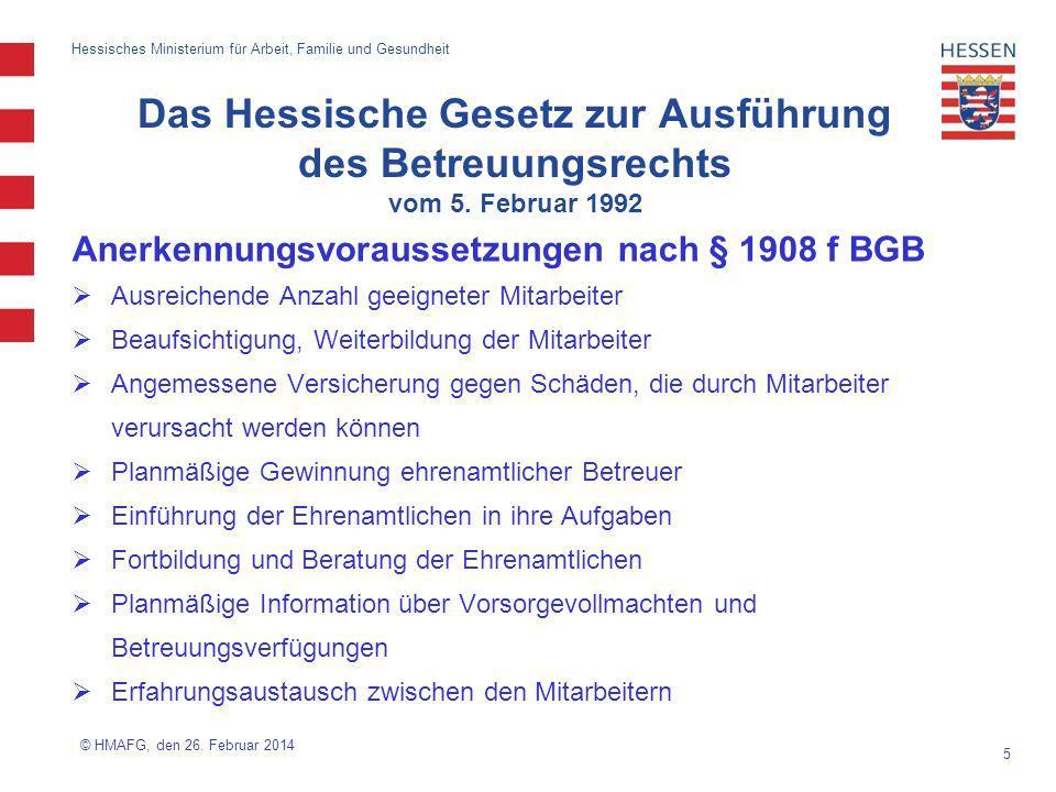 5 Hessisches Ministerium für Arbeit, Familie und Gesundheit Anerkennungsvoraussetzungen nach § 1908 f BGB Ausreichende Anzahl geeigneter Mitarbeiter B