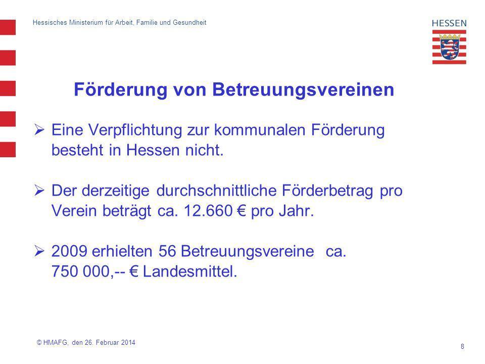 8 Hessisches Ministerium für Arbeit, Familie und Gesundheit Förderung von Betreuungsvereinen Eine Verpflichtung zur kommunalen Förderung besteht in He