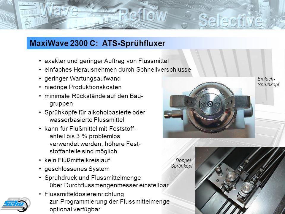 13 MaxiWave 2300 C: ATS-Sprühfluxer exakter und geringer Auftrag von Flussmittel einfaches Herausnehmen durch Schnellverschlüsse geringer Wartungsaufw