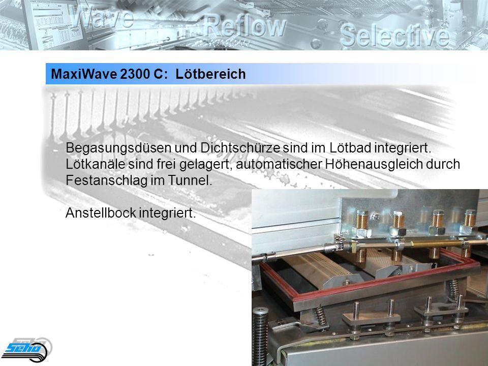 24 MaxiWave 2300 C: Lötbereich Begasungsdüsen und Dichtschürze sind im Lötbad integriert. Lötkanäle sind frei gelagert, automatischer Höhenausgleich d