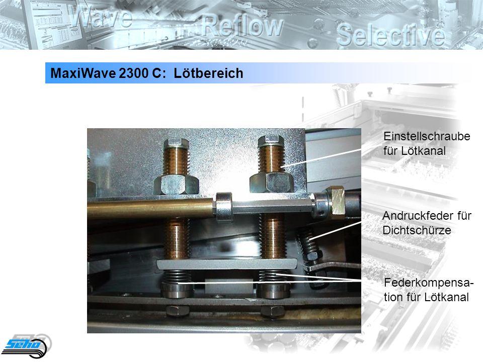 26 MaxiWave 2300 C: Lötbereich Andruckfeder für Dichtschürze Federkompensa- tion für Lötkanal Einstellschraube für Lötkanal