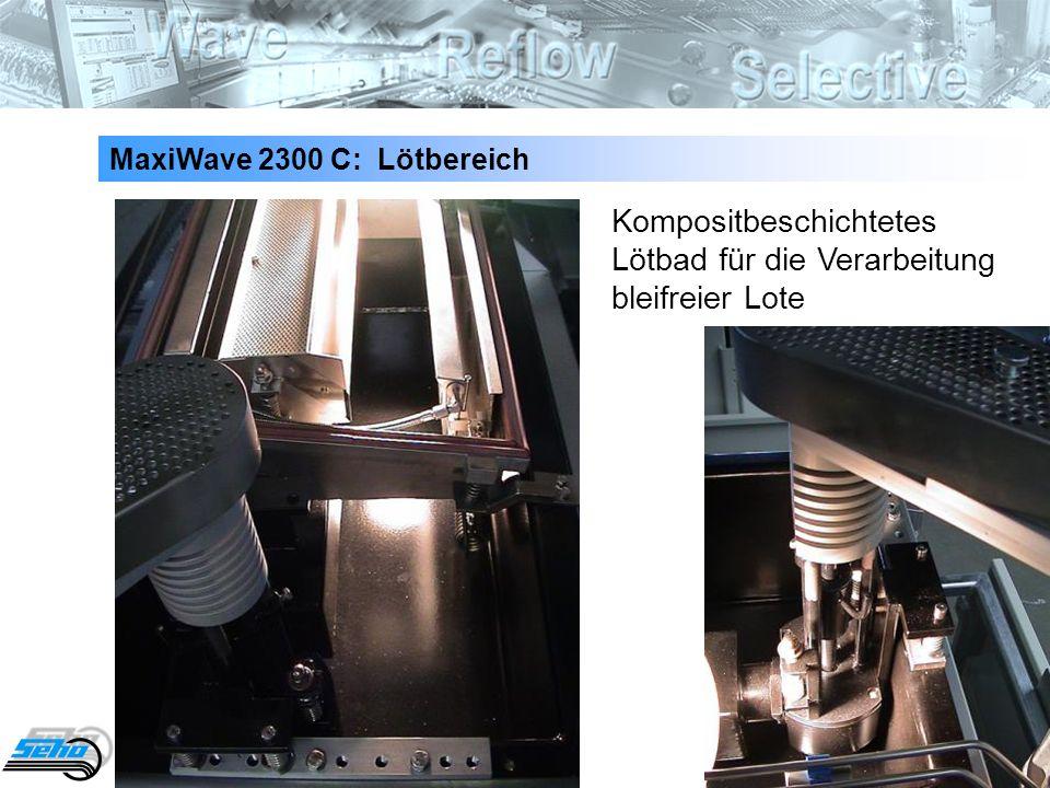 27 MaxiWave 2300 C: Lötbereich Kompositbeschichtetes Lötbad für die Verarbeitung bleifreier Lote