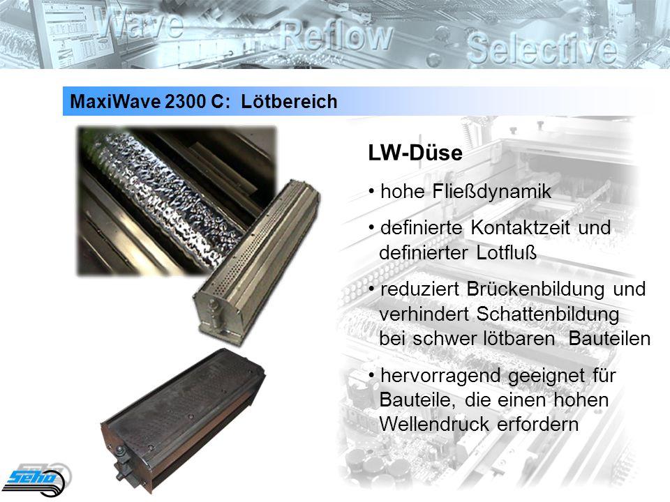 33 MaxiWave 2300 C: Lötbereich LW-Düse hohe Fließdynamik definierte Kontaktzeit und definierter Lotfluß reduziert Brückenbildung und verhindert Schatt