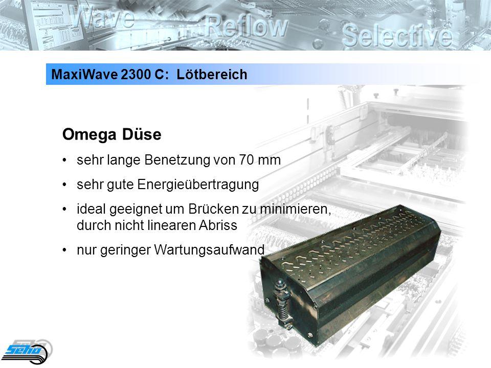 35 MaxiWave 2300 C: Lötbereich Omega Düse sehr lange Benetzung von 70 mm sehr gute Energieübertragung ideal geeignet um Brücken zu minimieren, durch n