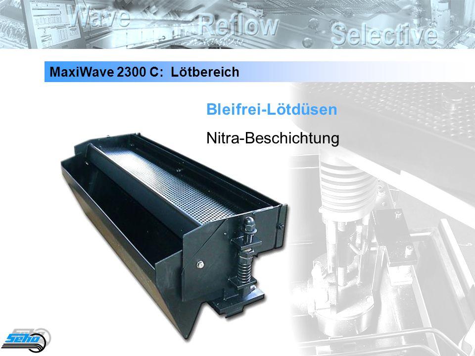 40 MaxiWave 2300 C: Lötbereich Bleifrei-Lötdüsen Nitra-Beschichtung