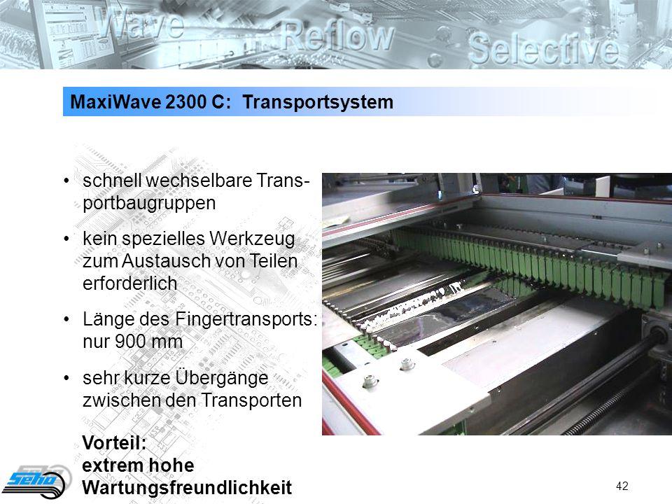 42 MaxiWave 2300 C: Transportsystem schnell wechselbare Trans- portbaugruppen kein spezielles Werkzeug zum Austausch von Teilen erforderlich Länge des
