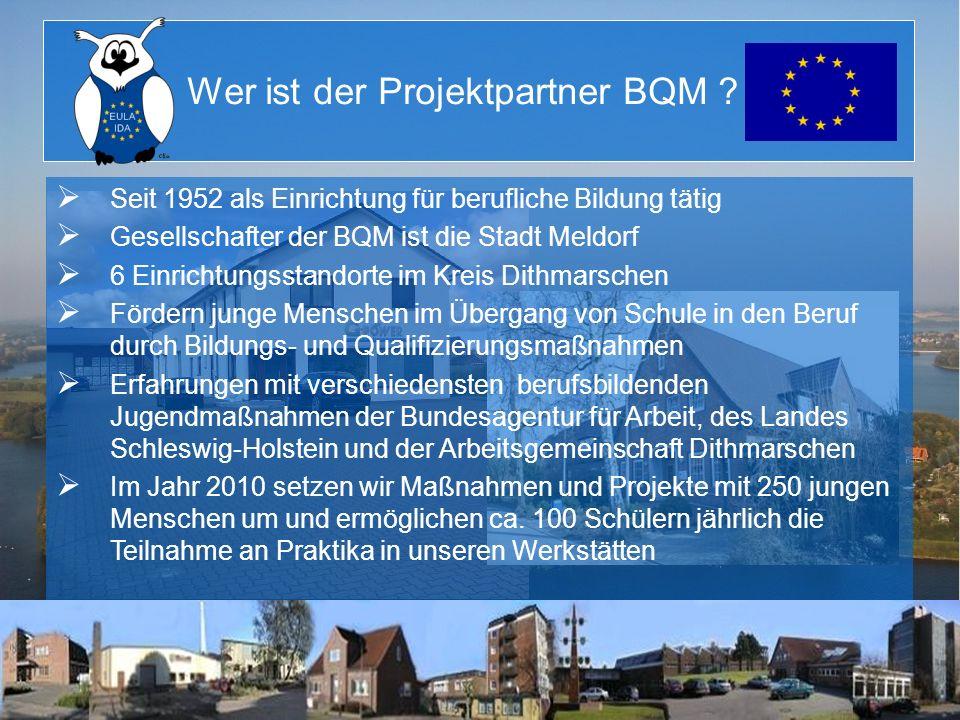 Wer ist der Projektpartner BQM ? S eit 1952 als Einrichtung für berufliche Bildung tätig G esellschafter der BQM ist die Stadt Meldorf 6 Einrichtungss