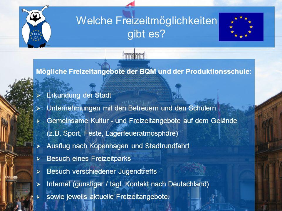 Mögliche Freizeitangebote der BQM und der Produktionsschule: Erkundung der Stadt Unternehmungen mit den Betreuern und den Schülern Gemeinsame Kultur -