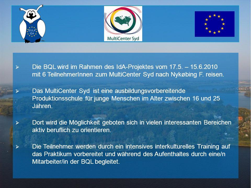 Die BQL wird im Rahmen des IdA-Projektes vom 17.5. – 15.6.2010 mit 6 TeilnehmerInnen zum MultiCenter Syd nach Nykøbing F. reisen. Das MultiCenter Syd