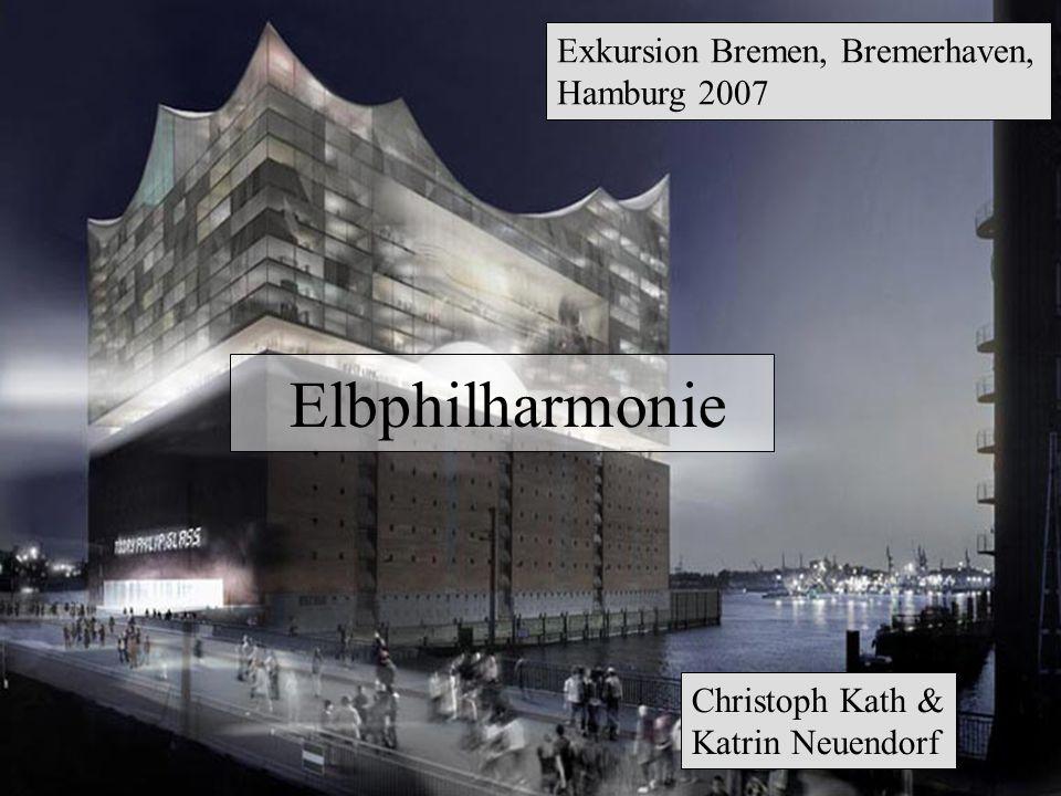 Exkursion Bremen, Bremerhaven, Hamburg 2007 Elbphilharmonie Christoph Kath & Katrin Neuendorf