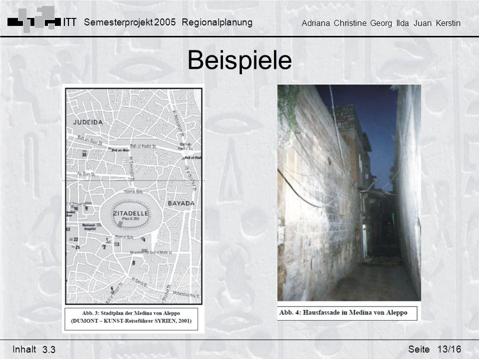 Semesterprojekt 2005 Regionalplanung Adriana Christine Georg Ilda Juan Kerstin InhaltSeite Beispiele 3.3 13/16