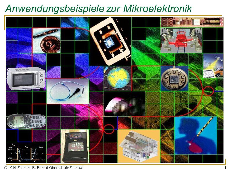 © K-H. Streiter, B.-Brecht-Oberschule Seelow1 Anwendungsbeispiele zur Mikroelektronik