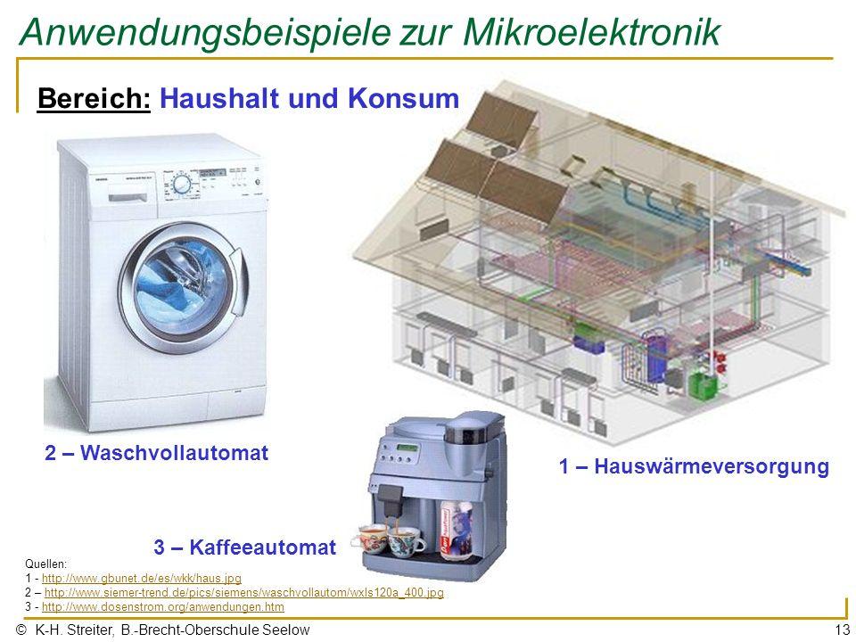 © K-H. Streiter, B.-Brecht-Oberschule Seelow13 Anwendungsbeispiele zur Mikroelektronik 1 – Hauswärmeversorgung Bereich: Haushalt und Konsum 2 – Waschv