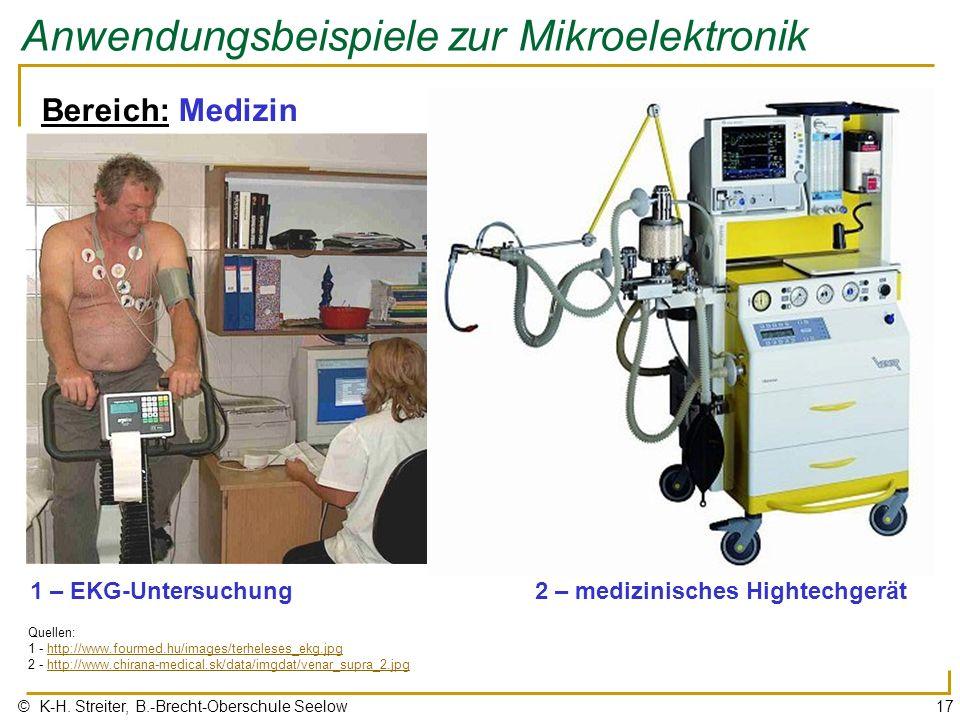 © K-H. Streiter, B.-Brecht-Oberschule Seelow17 Anwendungsbeispiele zur Mikroelektronik Bereich: Medizin 1 – EKG-Untersuchung Quellen: 1 - http://www.f