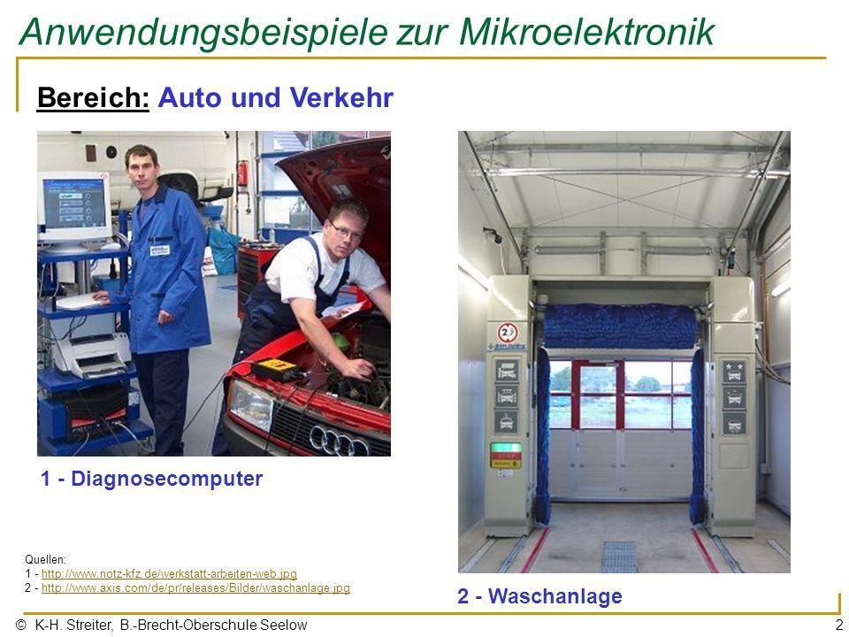 © K-H. Streiter, B.-Brecht-Oberschule Seelow2 Anwendungsbeispiele zur Mikroelektronik Bereich: Auto und Verkehr 1 - Diagnosecomputer Quellen: 1 - http