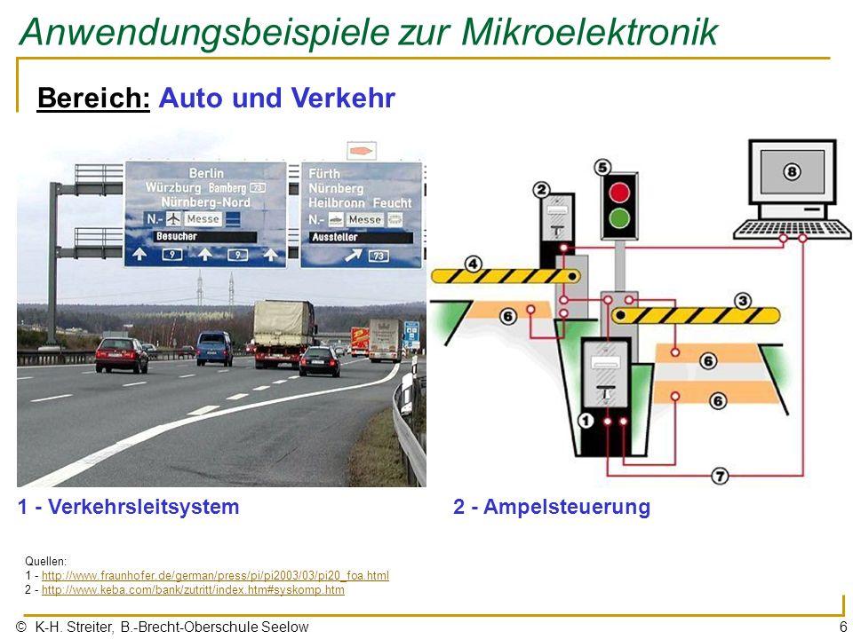 © K-H. Streiter, B.-Brecht-Oberschule Seelow6 Anwendungsbeispiele zur Mikroelektronik Bereich: Auto und Verkehr 1 - Verkehrsleitsystem Quellen: 1 - ht