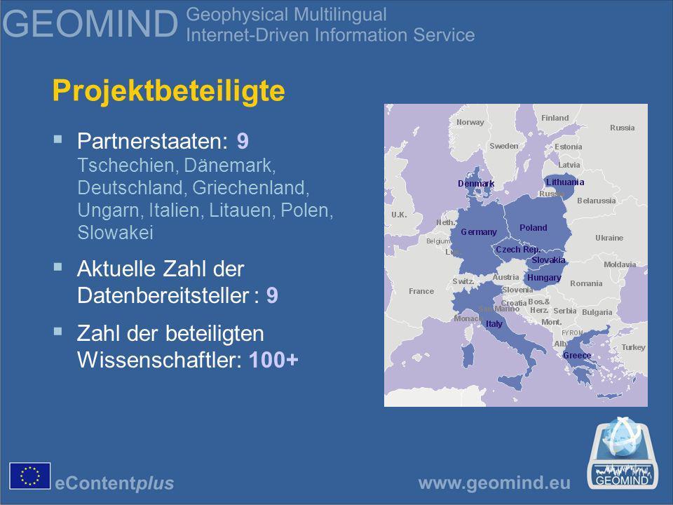 Projektbeteiligte Partnerstaaten: 9 Tschechien, Dänemark, Deutschland, Griechenland, Ungarn, Italien, Litauen, Polen, Slowakei Aktuelle Zahl der Datenbereitsteller: 9 Zahl der beteiligten Wissenschaftler: 100+