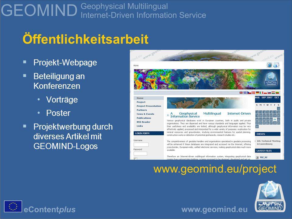 Öffentlichkeitsarbeit Projekt-Webpage Beteiligung an Konferenzen Vorträge Poster Projektwerbung durch diverses Artikel mit GEOMIND-Logos www.geomind.eu/project