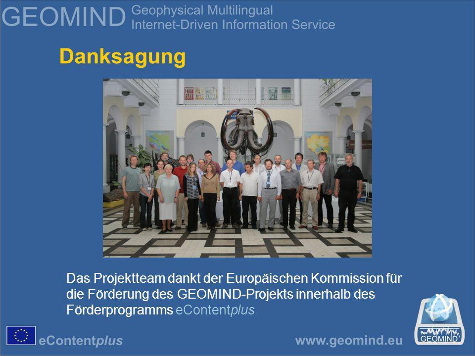 Danksagung Das Projektteam dankt der Europäischen Kommission für die Förderung des GEOMIND-Projekts innerhalb des Förderprogramms eContentplus
