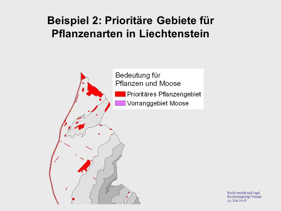 Beispiel 2: Prioritäre Gebiete für Pflanzenarten in Liechtenstein Biodiversität und Jagd Bundesjägertag Weimar 23. Mai 2008